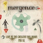 "Mergence, ""Live at the Crescent Ballroom Phx AZ"""